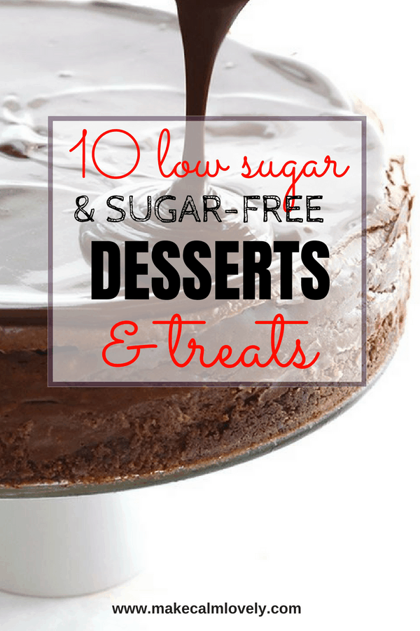 10 low sugar & sugar free desserts & treats