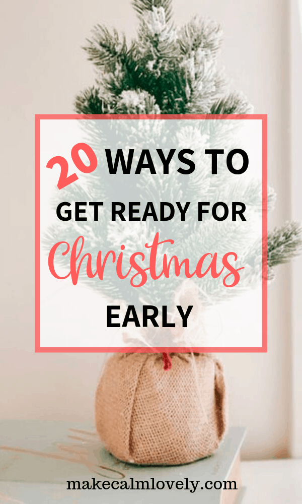20 Ways to Get Ready for Christmas Early #Christmas #Planning #Holidays
