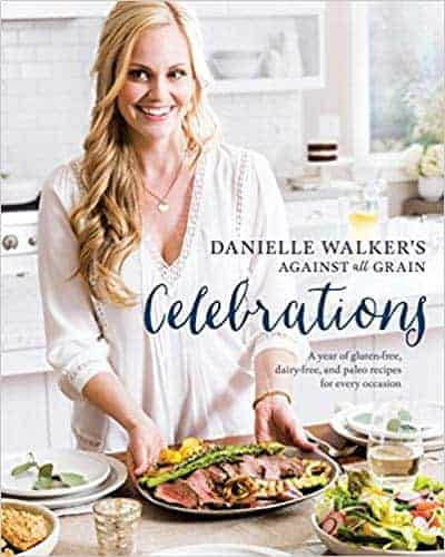 Danielle Walker's Against all Grain Celebrations cookbook. Best Christmas cookbooks from Amazon. #Christmas #Holidays #cookbook #cookerybook #recipes