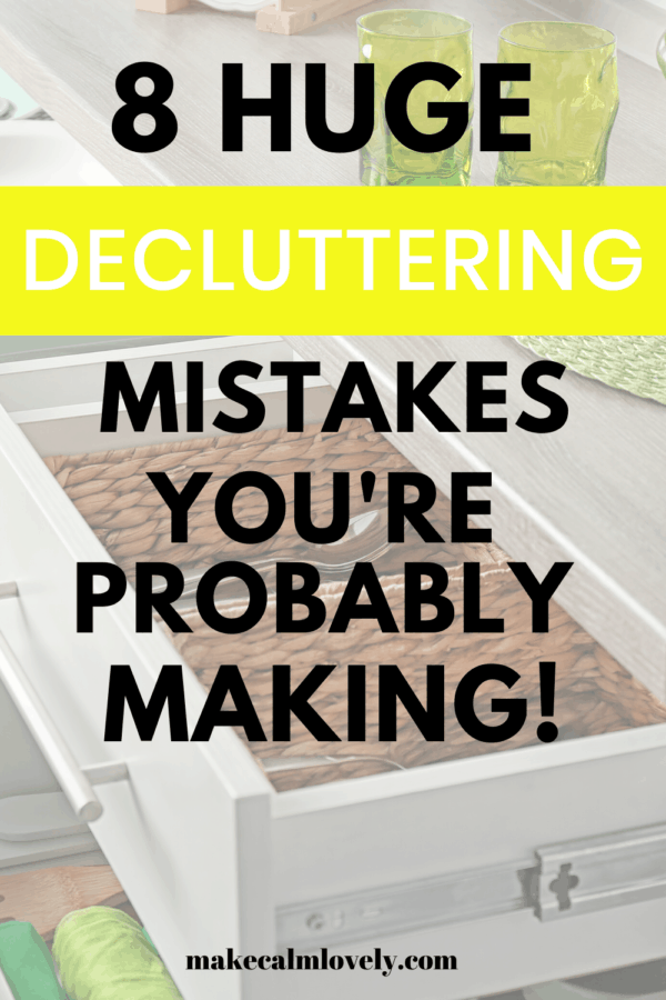 8 Huge Decluttering Mistakes you're Probably Making #Decluttering #Declutter #clutter free #clutter #home organization #organization