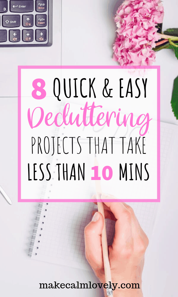 8 Qick & Easy Decluttering Projects that take less than 10 minutes #decluttering #declutter #organizing
