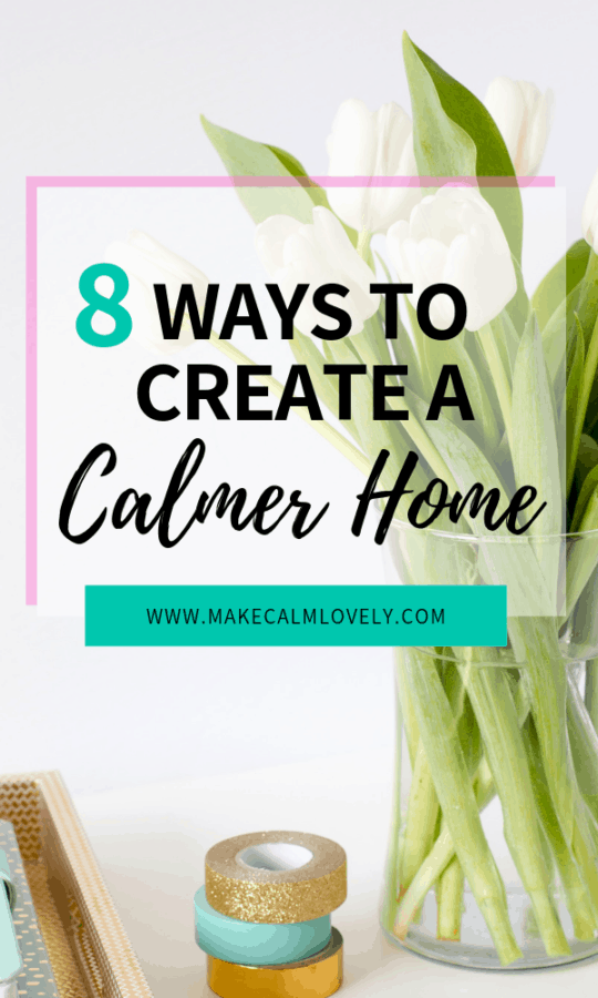 8 ways to create a calmer home. How to create a calmer, more relaxed home for you and your family