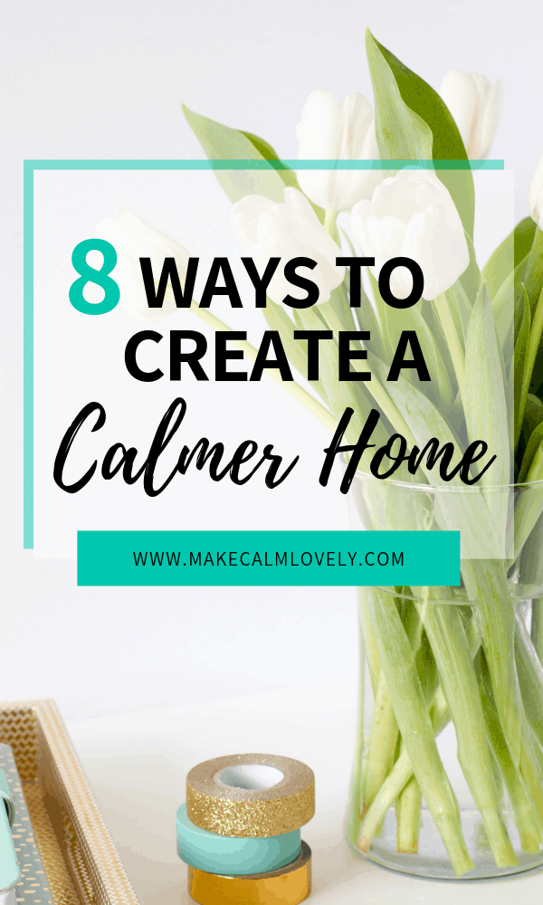 Create a calmer and more relaxed home