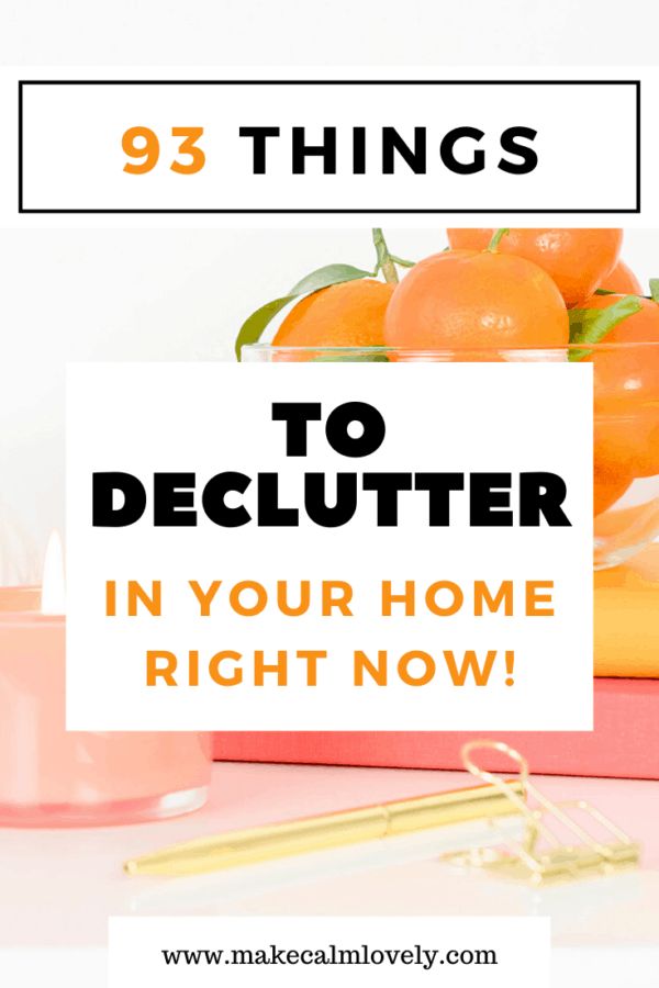 Things to declutter in your home right now #declutter #decluttering #home organization #clutter free
