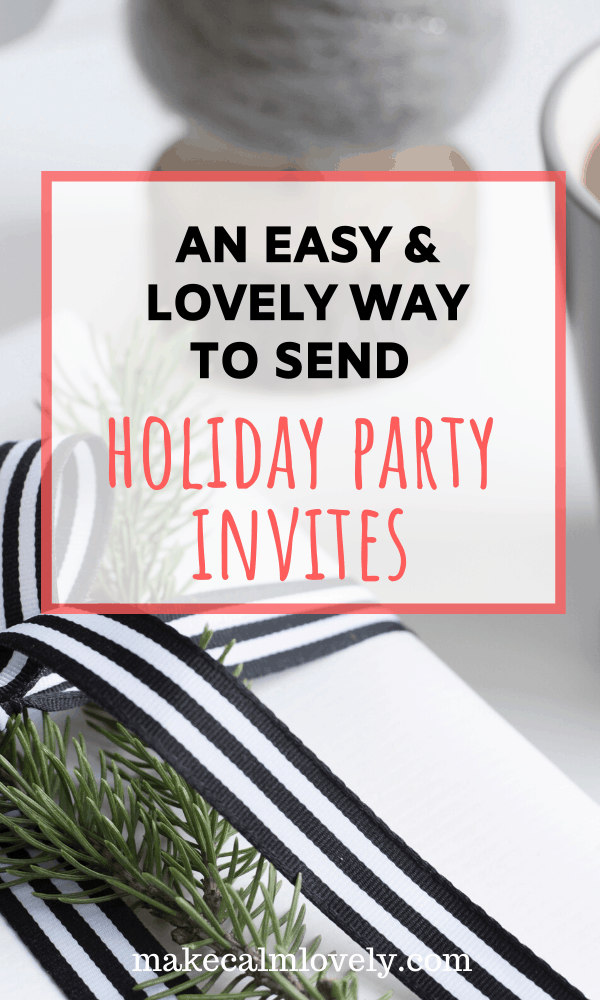 An Easy & Lovely way to send Holiday Party Invites #Holiday party #Christmas party #invitations #electronic invitations