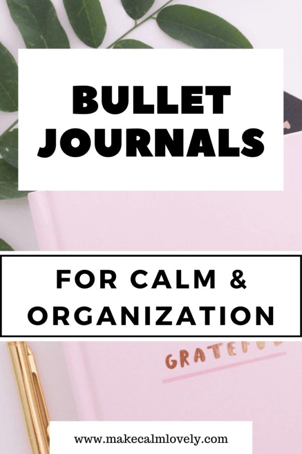 Bullet Journals: For Calm & Organization #Bullet Journal #Bullet journaling #Journaling #Bullet Journals 101