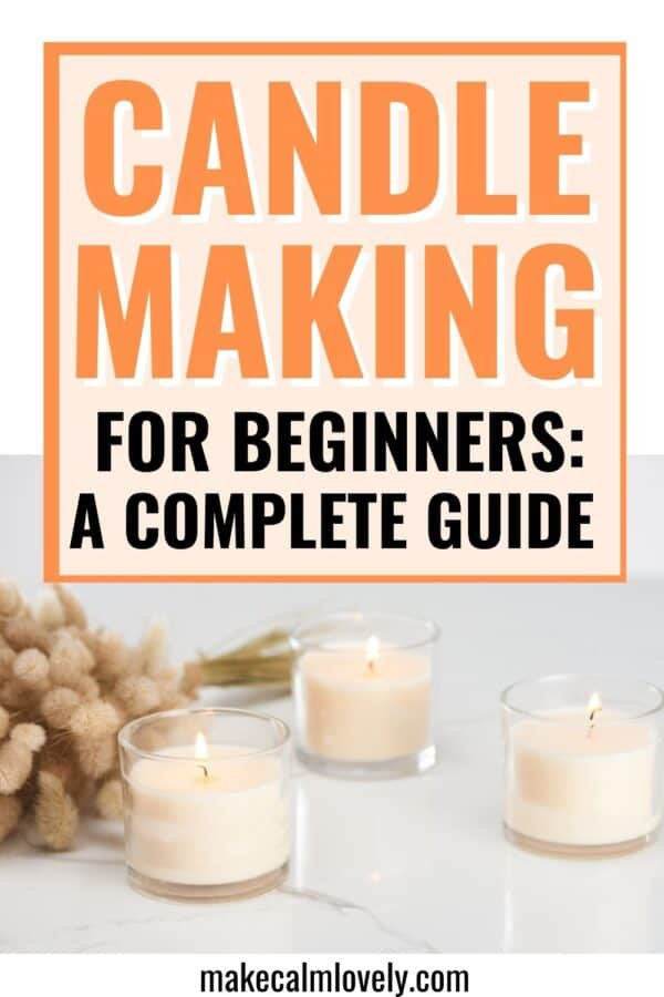 Candle making for beginners.