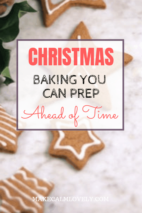 Christmas baking you can prep ahead of time