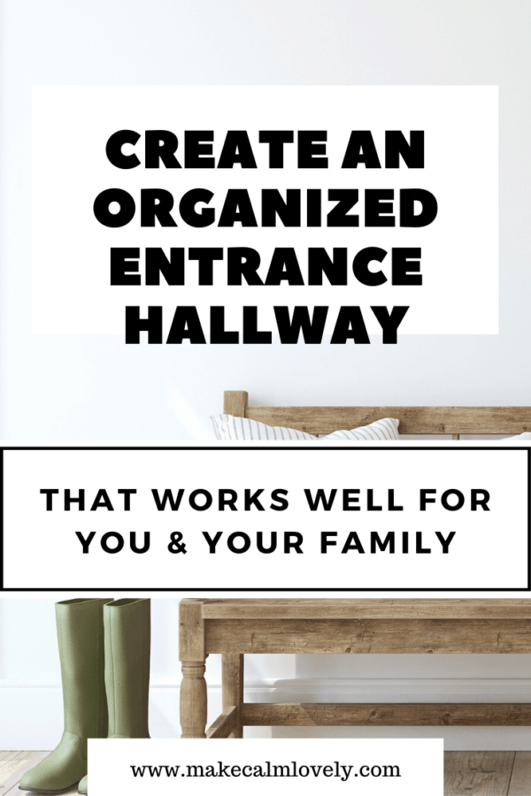 Create an Organized Entrance Hallway #Hallway #Home Organization #Declutter #Decluttering