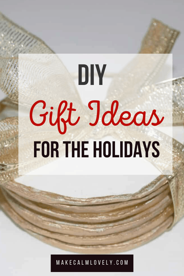 DIY Gift ideas for the holidays
