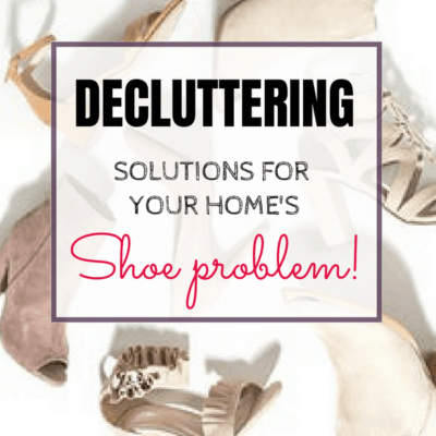 Decluttering solutions for your home's shoe problem!