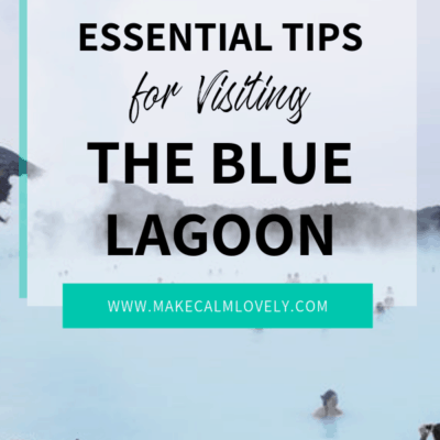 Essential Tips for Visiting the Blue Lagoon in Iceland