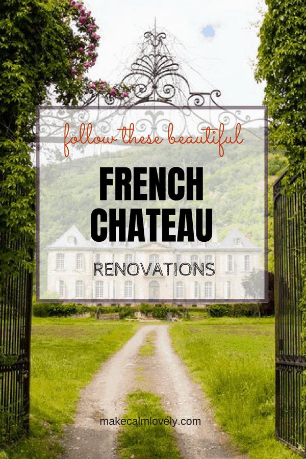 Follow these beautiful French chateau renovations