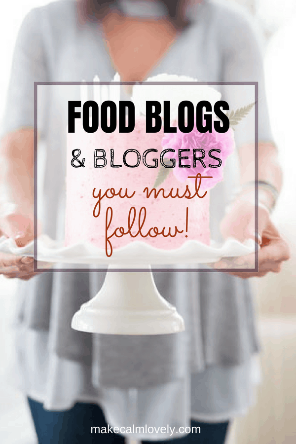 Food blogs & bloggers you must follow