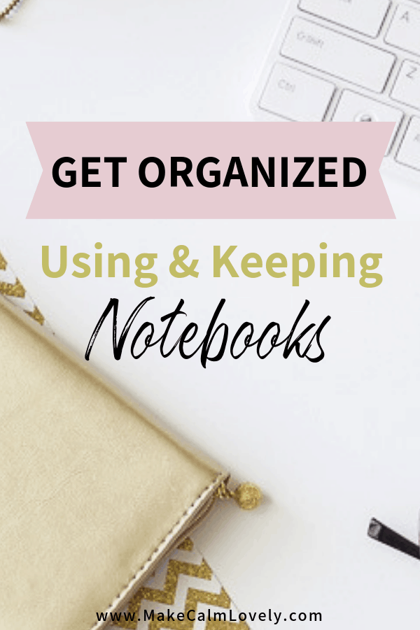 Notebooks for organization