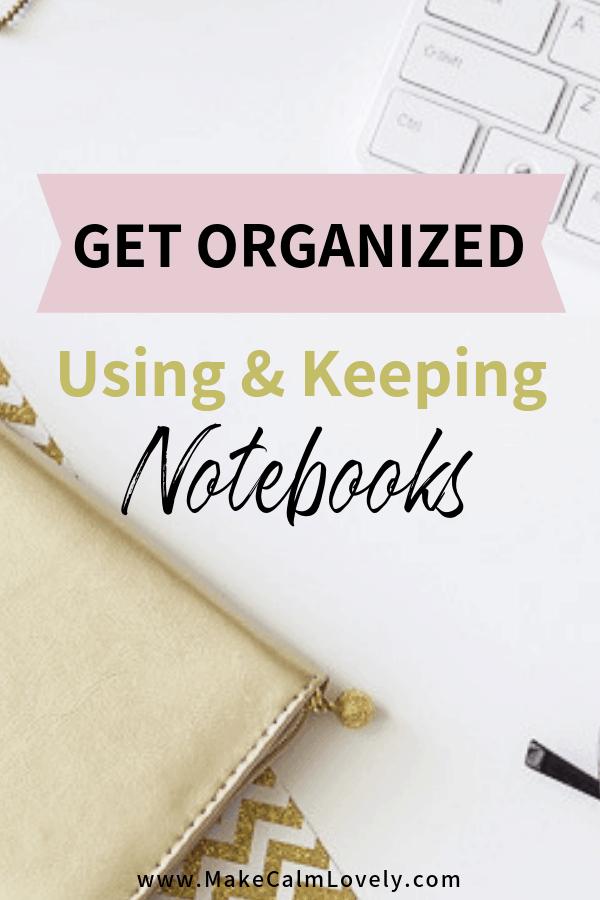 Notebooks for organization