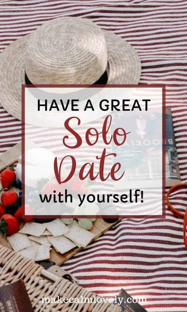Have a Great Solo Date with yourself! #selfcare #solo