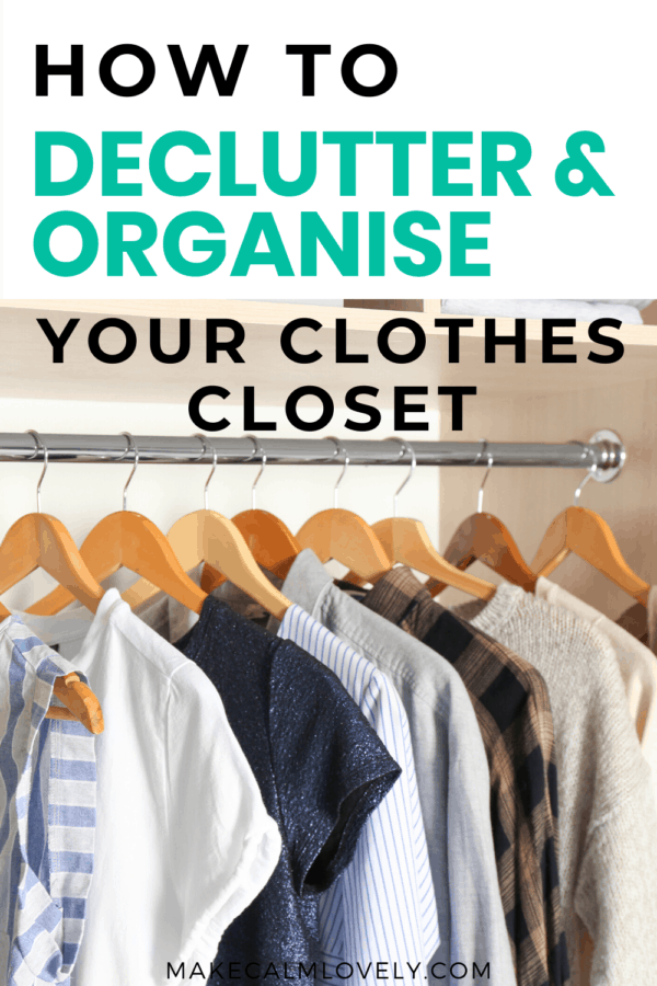 How to declutter & organize your clothes closet #declutter #clutter free #home organization #organized #closets