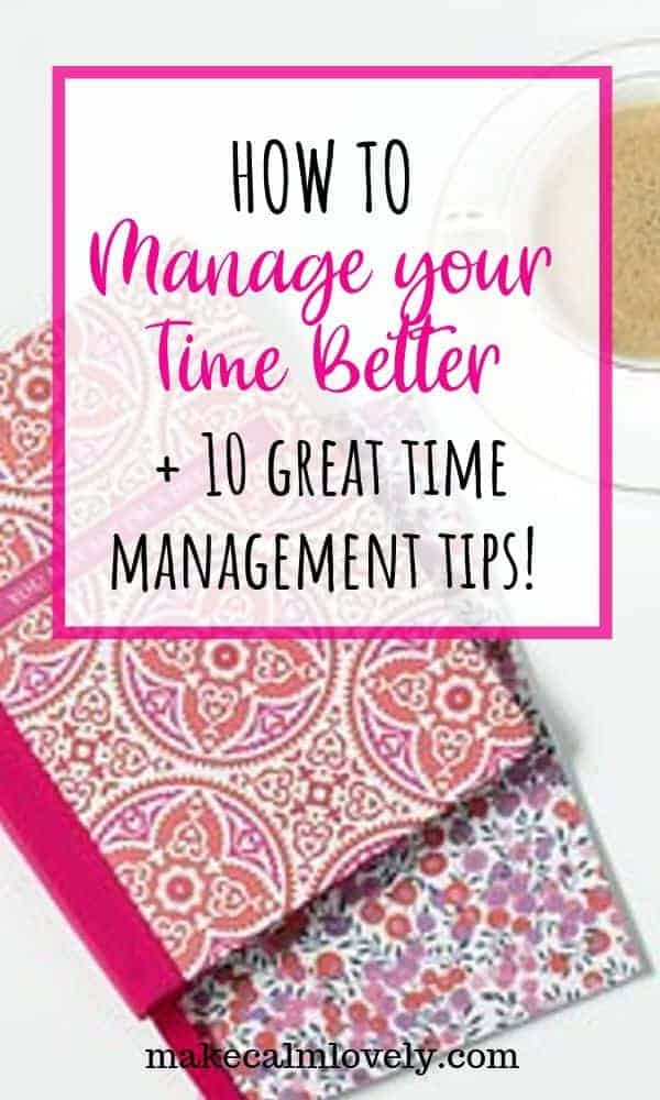 How to manage your time better. Stop running around like a headless chicken with these 10 great time management tips #timemanagement