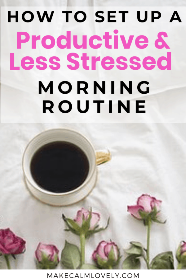 How to set up a Productive & Less Stressed Morning Routine