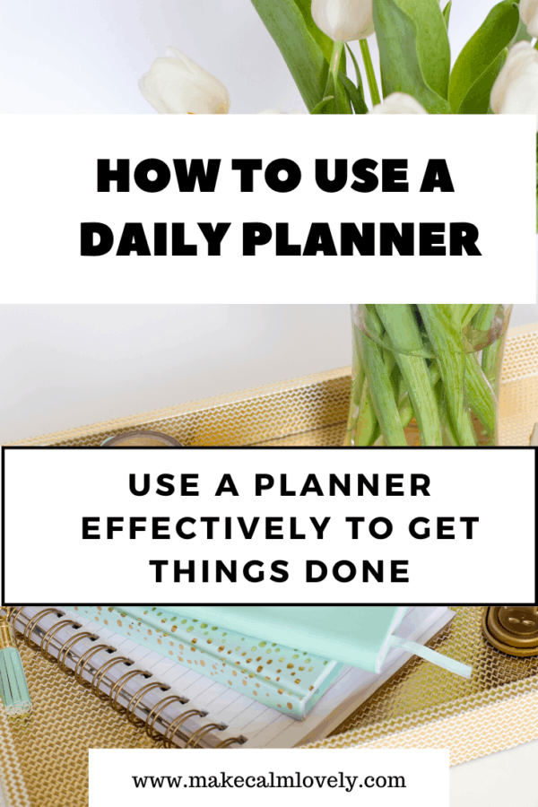 How to use a Daily Planner Effectively #Daily Planner #How to