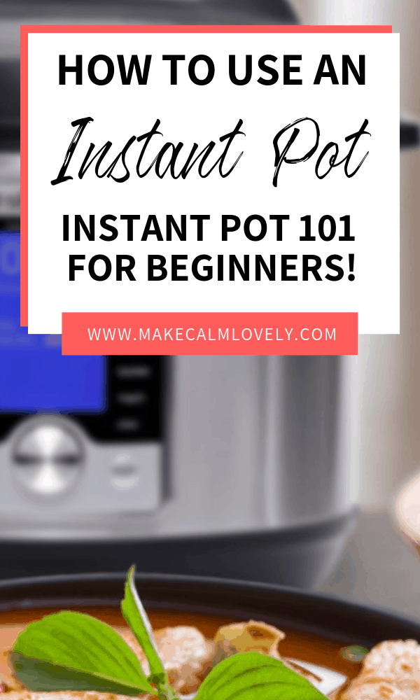 How to use an Instant Pot pressure cooker: Instant Pot 101 #Instant Pot