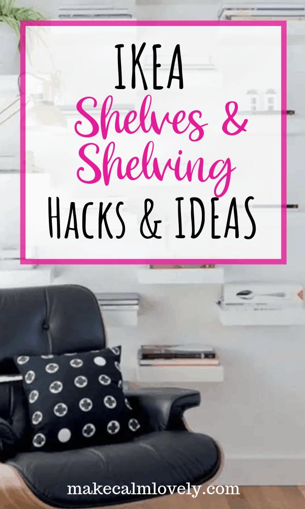 IKEA Shelves & Shelving Hacks and Ideas #IKEA #IKEAHacks #Shelving #Shelves #IKEAShelving #IKEAShelves