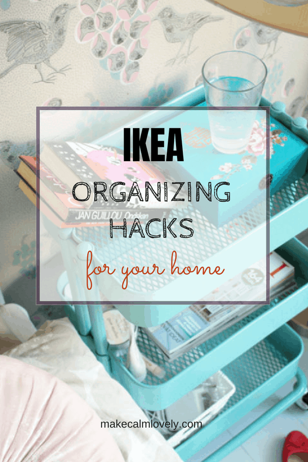 IKEA organizing hacks for your home
