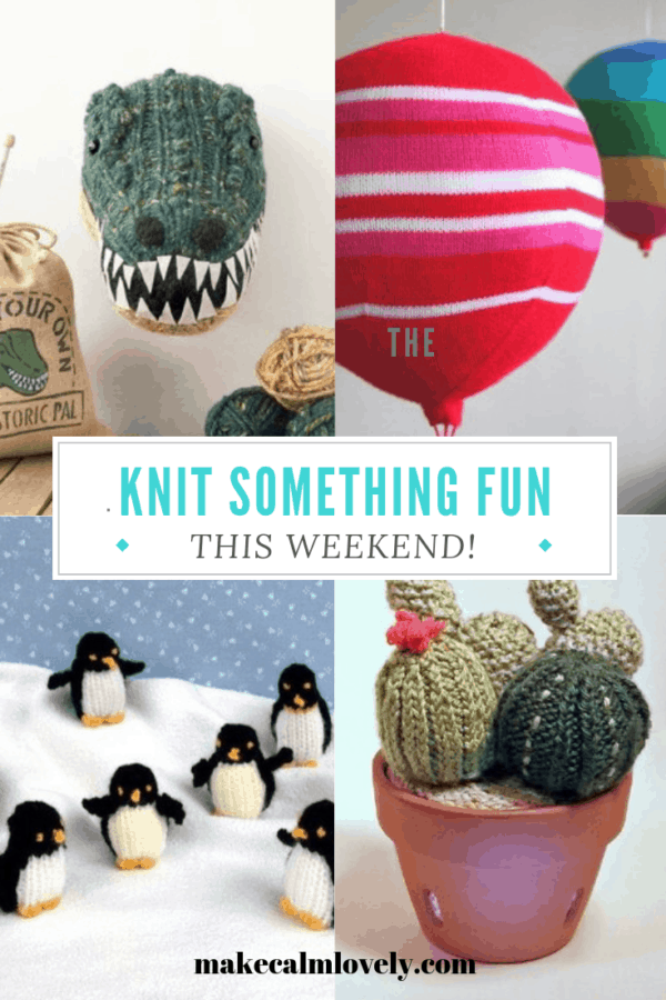 Knit something fun this weekend. Great fun knitting projects