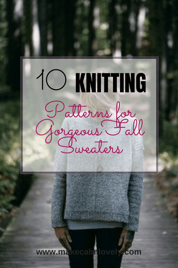 10 knitting patterns for gorgeous Fall sweaters