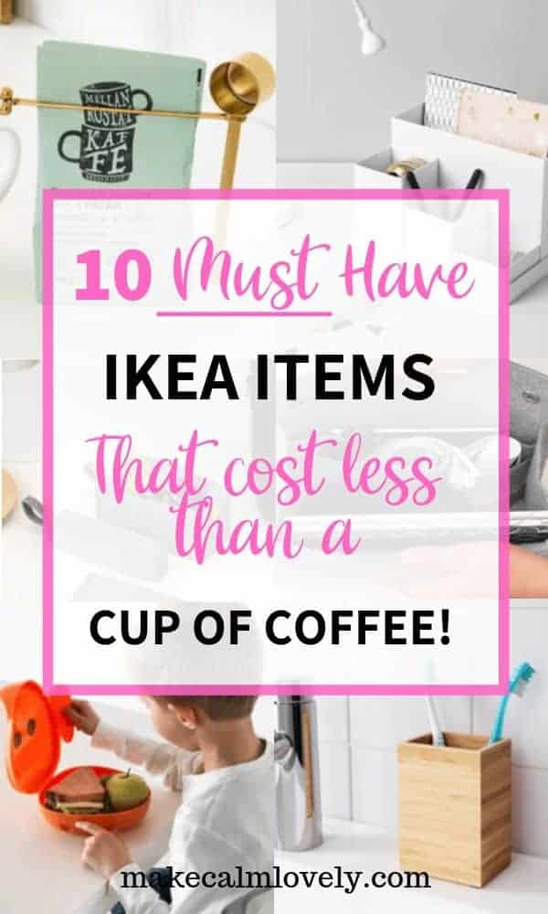 10 Must Have IKEA products that cost less than a cup of coffee! #IKEA