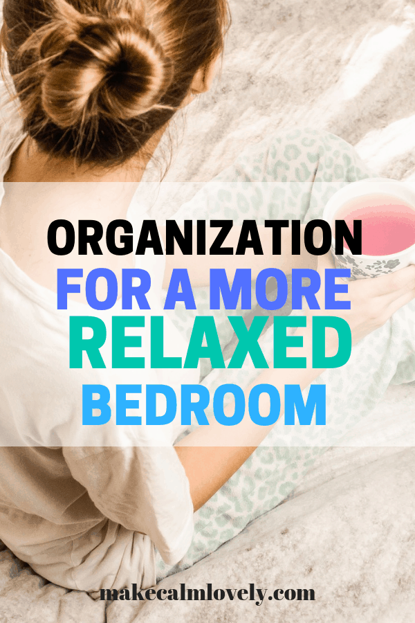 Easy organization ideas for a more relaxed bedroom #organization #bedroom