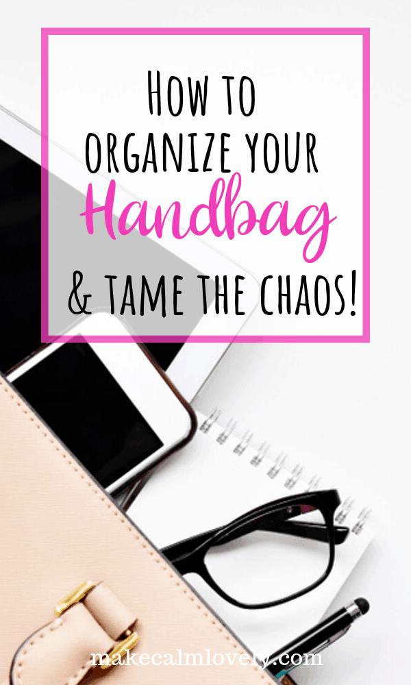 How to organize your handbag and tame the chaos! #organization #handbag