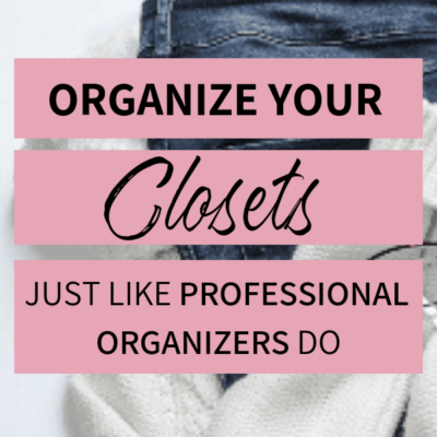 8 Tips for Organizing your Closets just like Professional Organizers