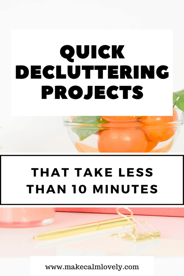 Quick Decluttering Projects that take less than 10 Minutes #Declutter #Decluttering