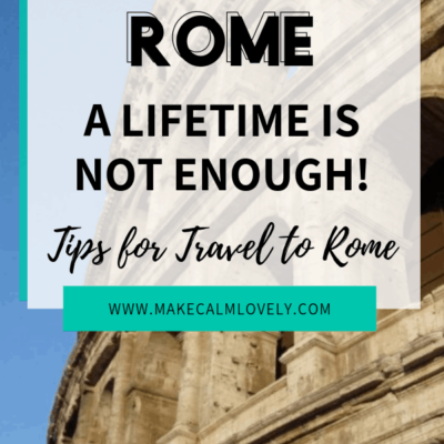 Rome: A lifetime is not enough (neither is 4 days!)