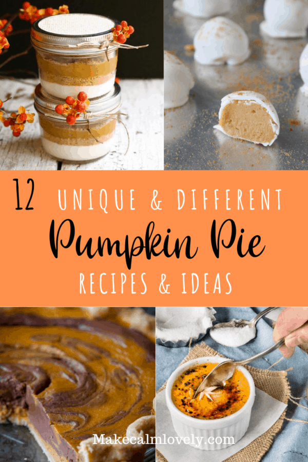 12 Unique & Different Twists to traditional pumpkin pie #Fall #Thanksgiving #pumpkinpie