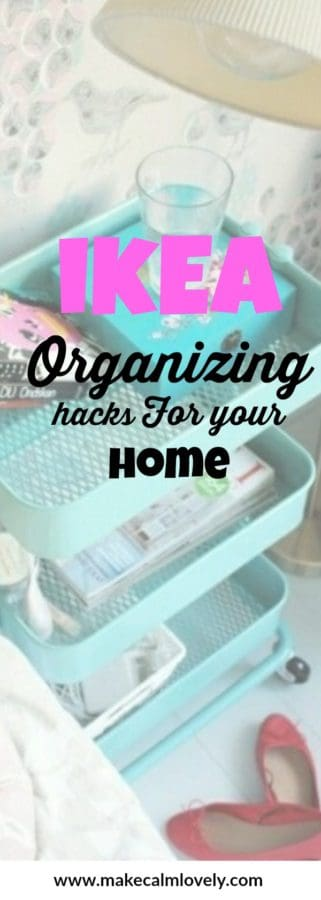 IKEA hacks for organizing your home